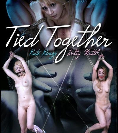 Tied Together with Kate Kenzi and Dolly Mattel | HD 720p | Release Year: May 9, 2018