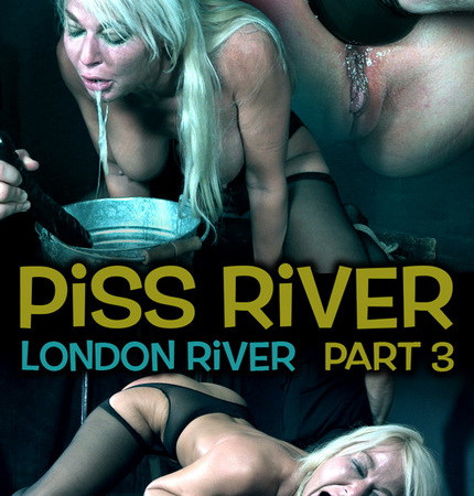RealTimeBondage - Piss River Part 3 | London River