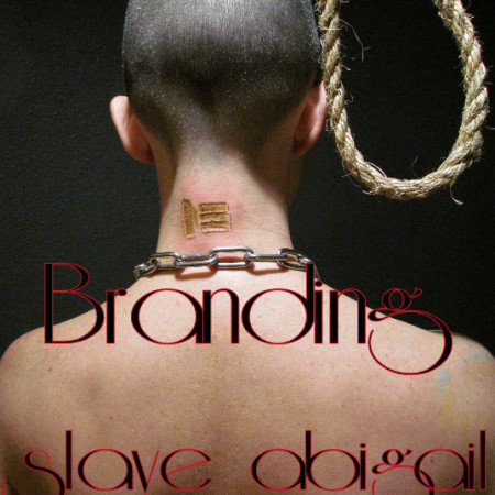 Sensual Pain - Sep 7, 2016 - The Branding of slave abigail Abigail Dupree | Master James